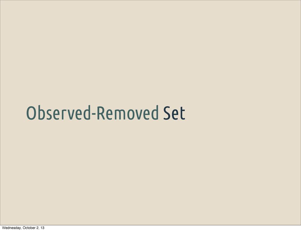 Observed-Removed Set Wednesday, October 2, 13