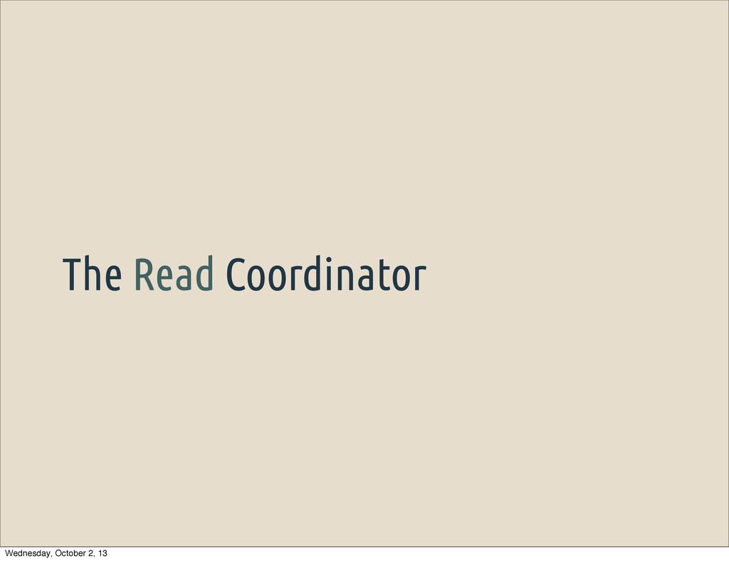 The Read Coordinator Wednesday, October 2, 13