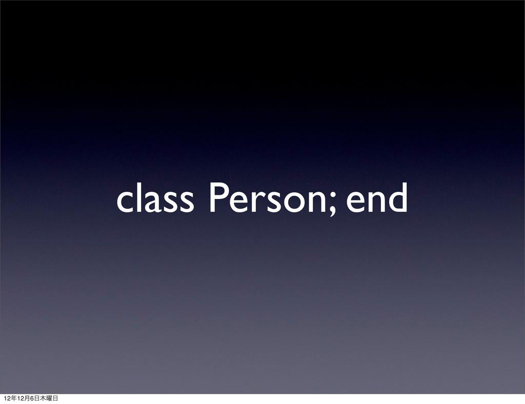 class Person; end 1212݄6༵