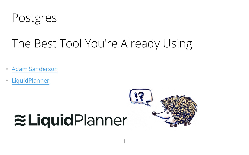 Postgres The Best Tool You're Already Using • ...