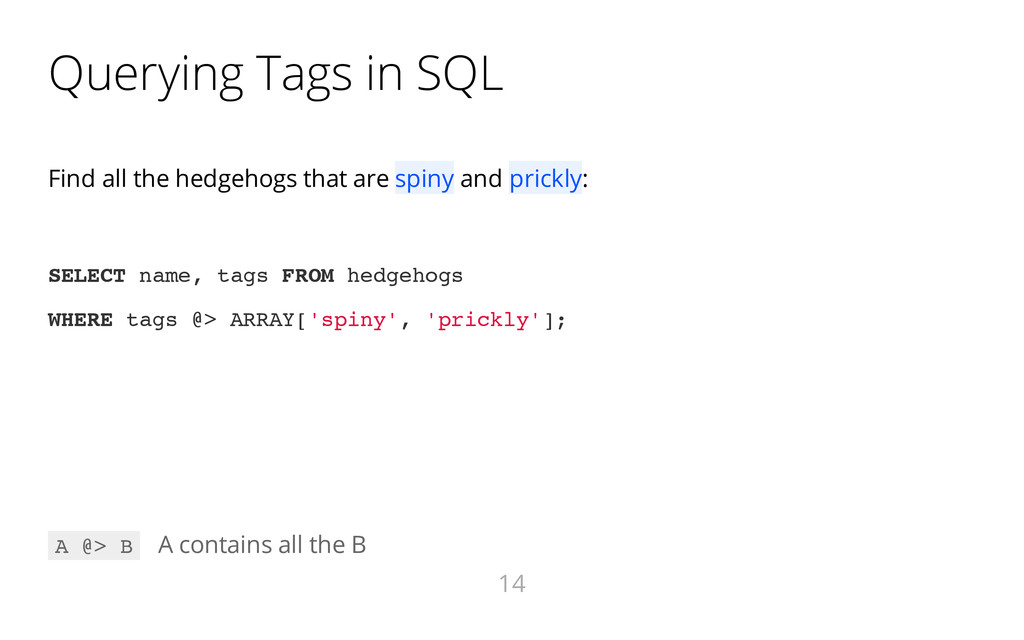 Querying Tags in SQL Find all the hedgehogs tha...