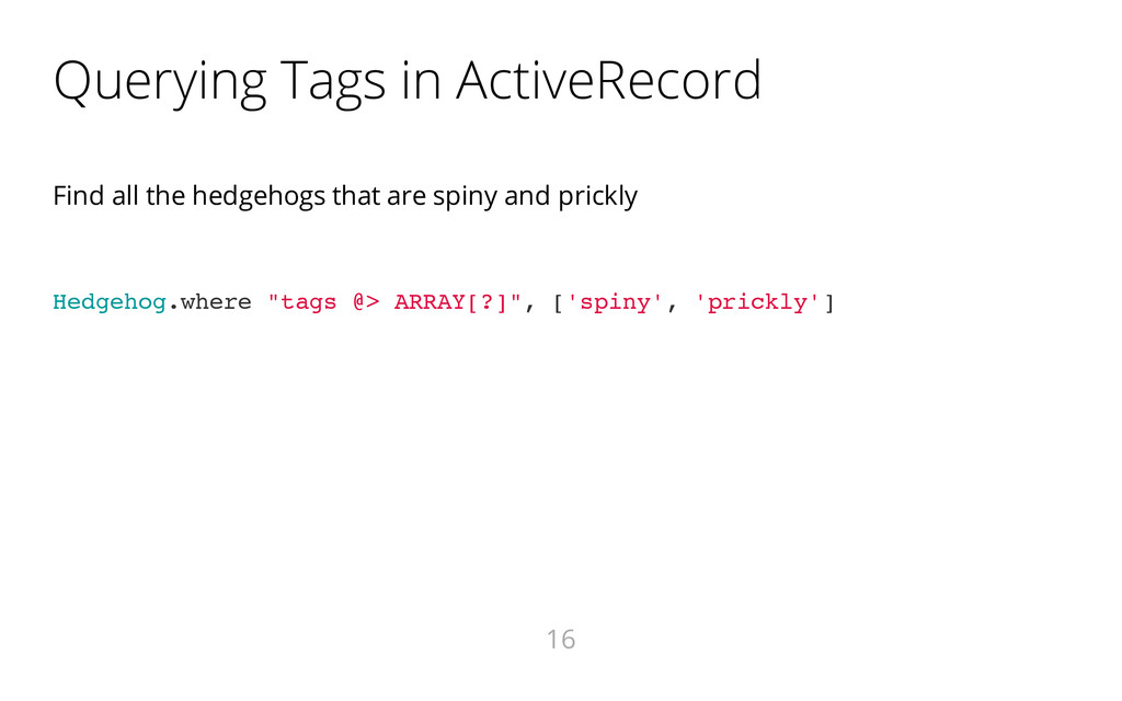 Querying Tags in ActiveRecord Find all the hedg...