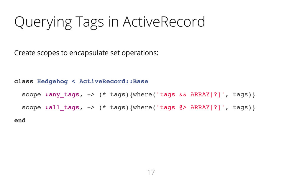 Querying Tags in ActiveRecord Create scopes to ...