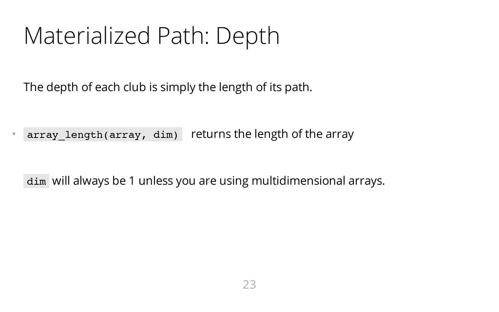 Materialized Path: Depth The depth of each club...