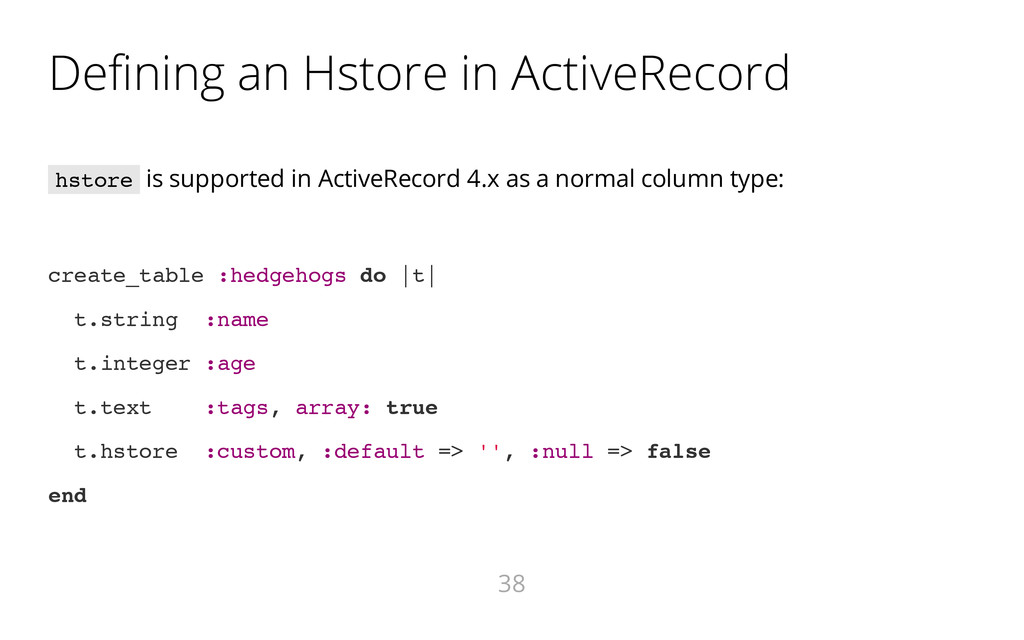 Defining an Hstore in ActiveRecord h s t o r e ...