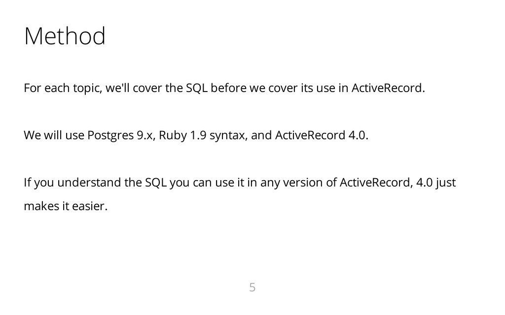 Method For each topic, we'll cover the SQL befo...