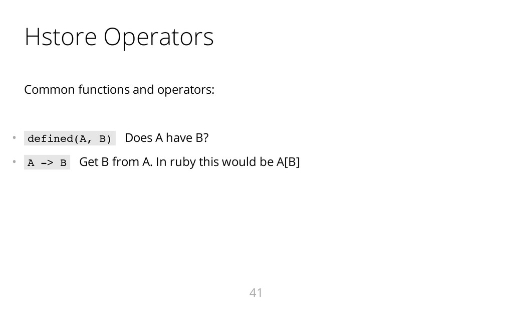 Hstore Operators Common functions and operators...