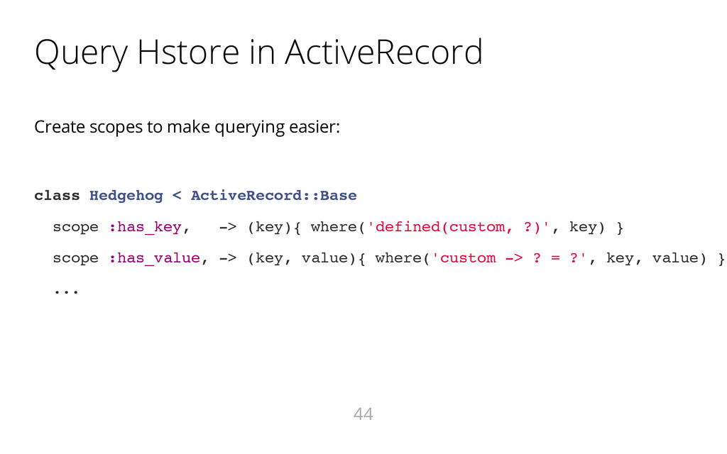 Query Hstore in ActiveRecord Create scopes to m...