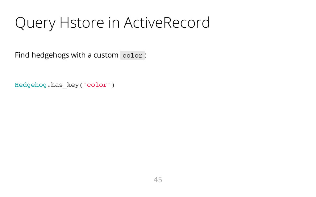 Query Hstore in ActiveRecord Find hedgehogs wit...