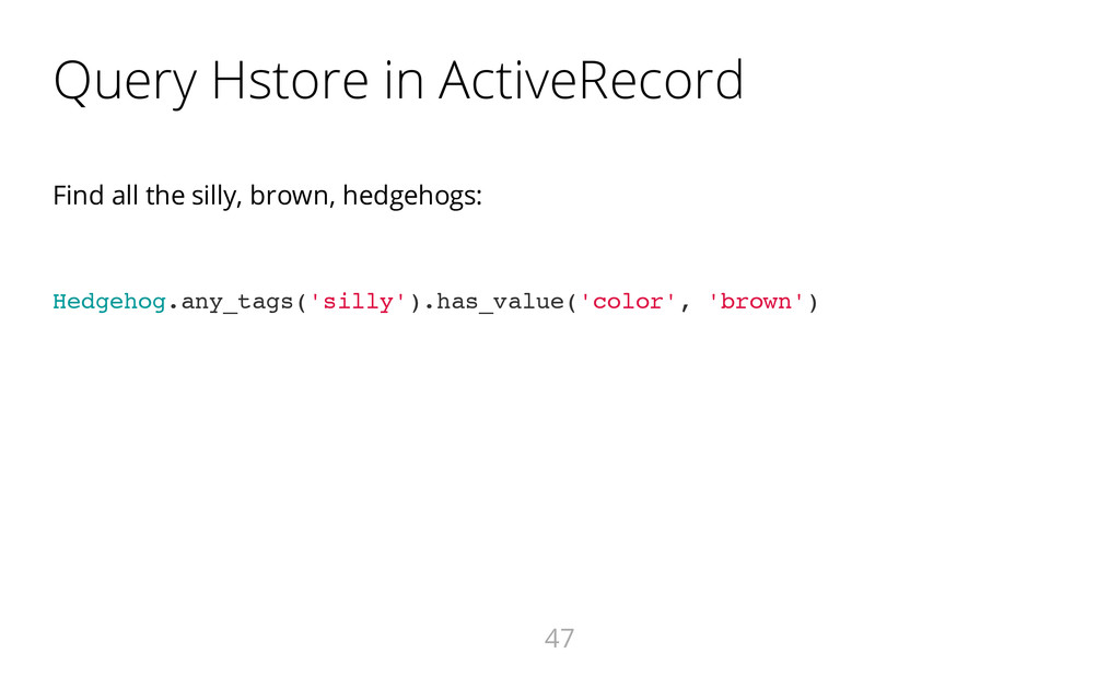 Query Hstore in ActiveRecord Find all the silly...