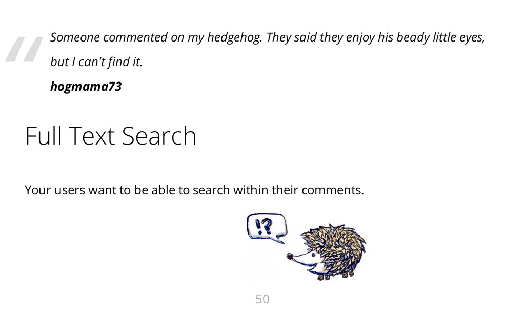 Someone commented on my hedgehog. They said the...
