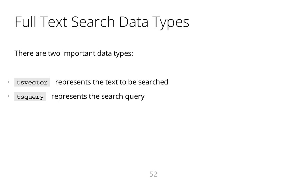 Full Text Search Data Types There are two impor...
