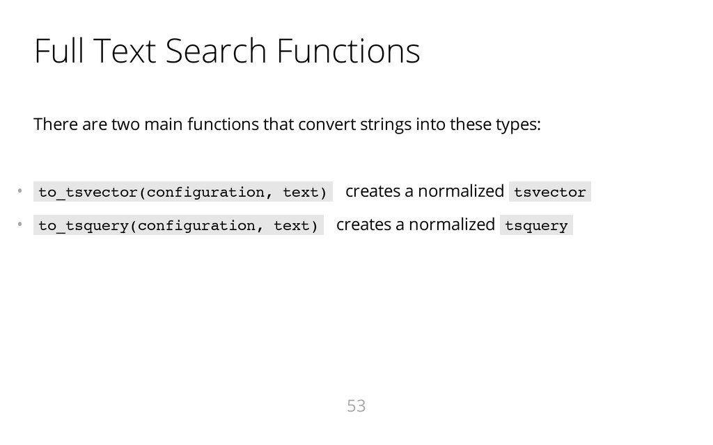 Full Text Search Functions There are two main f...