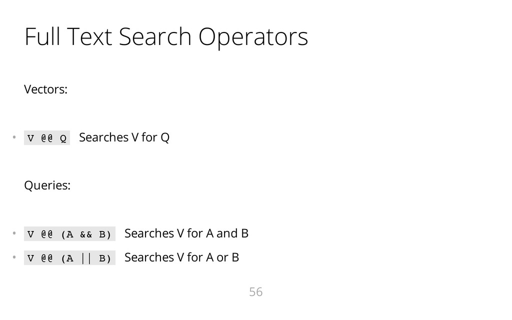 Full Text Search Operators Vectors: •  V @ @ Q...