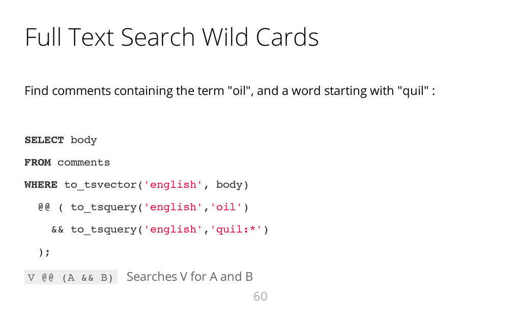 Full Text Search Wild Cards Find comments conta...