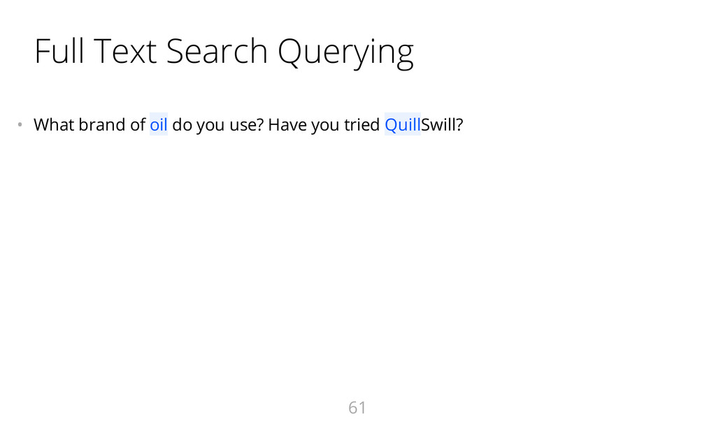 Full Text Search Querying • What brand of oil ...