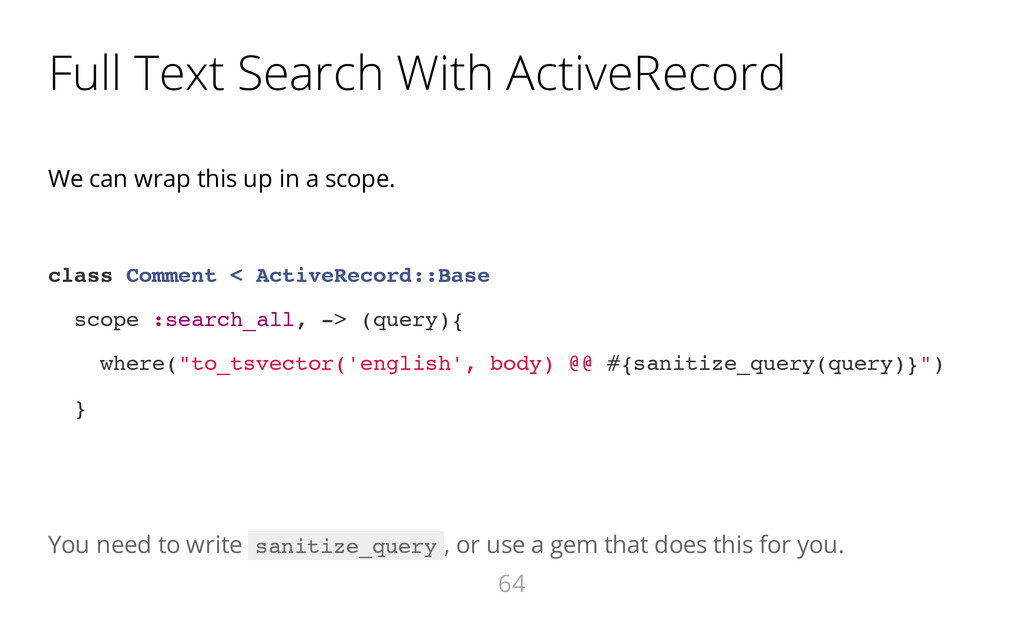 Full Text Search With ActiveRecord We can wrap ...