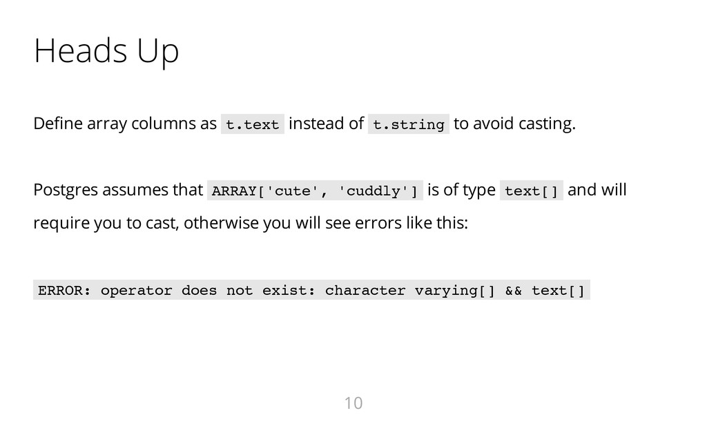 Heads Up Define array columns as t . t e x t in...