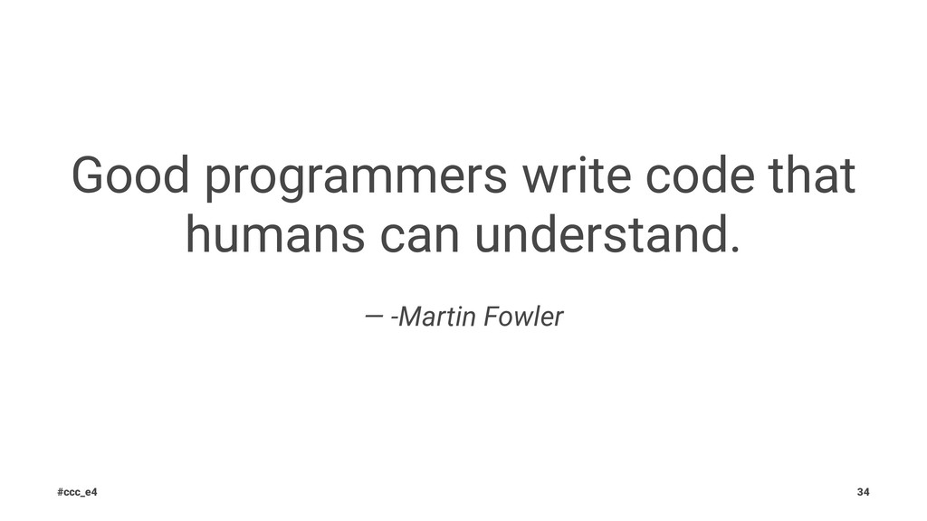 Good programmers write code that humans can und...