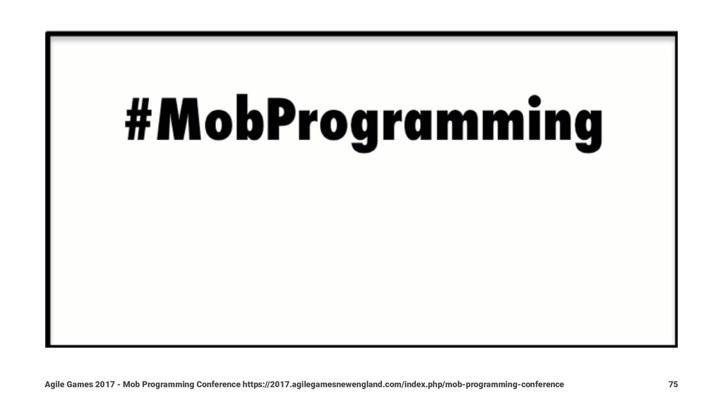 Agile Games 2017 - Mob Programming Conference h...