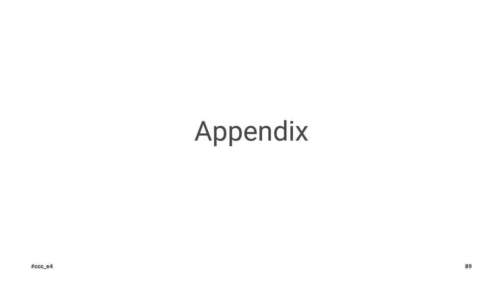 Appendix #ccc_e4 89