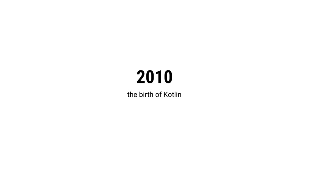 2010 the birth of Kotlin
