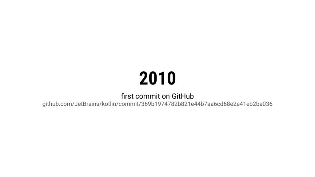 2010 first commit on GitHub github.com/JetBrains...