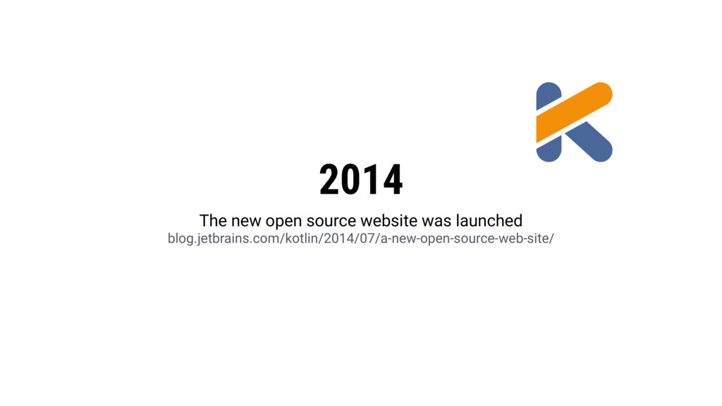 2014 The new open source website was launched b...