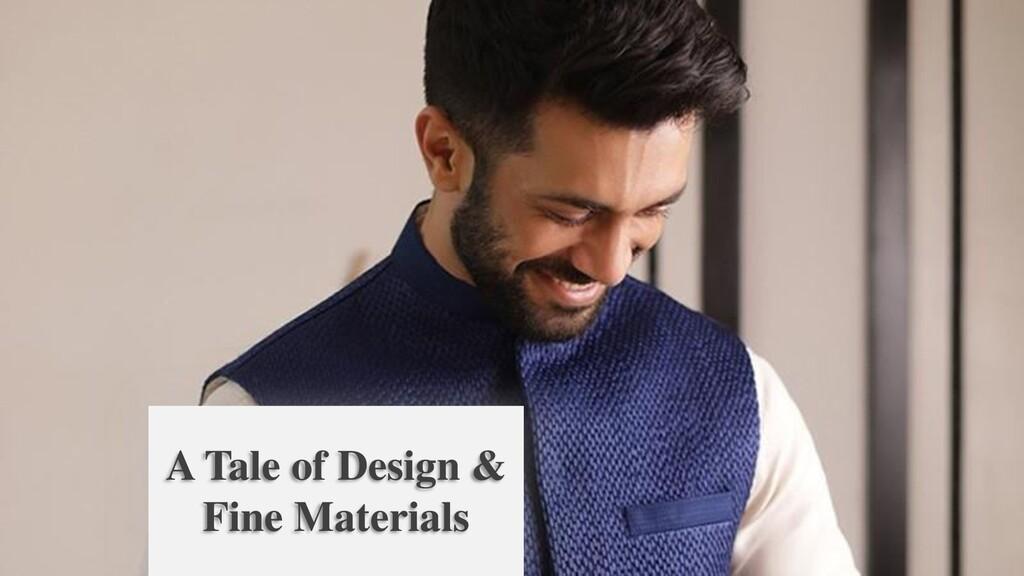 A Tale of Design & Fine Materials
