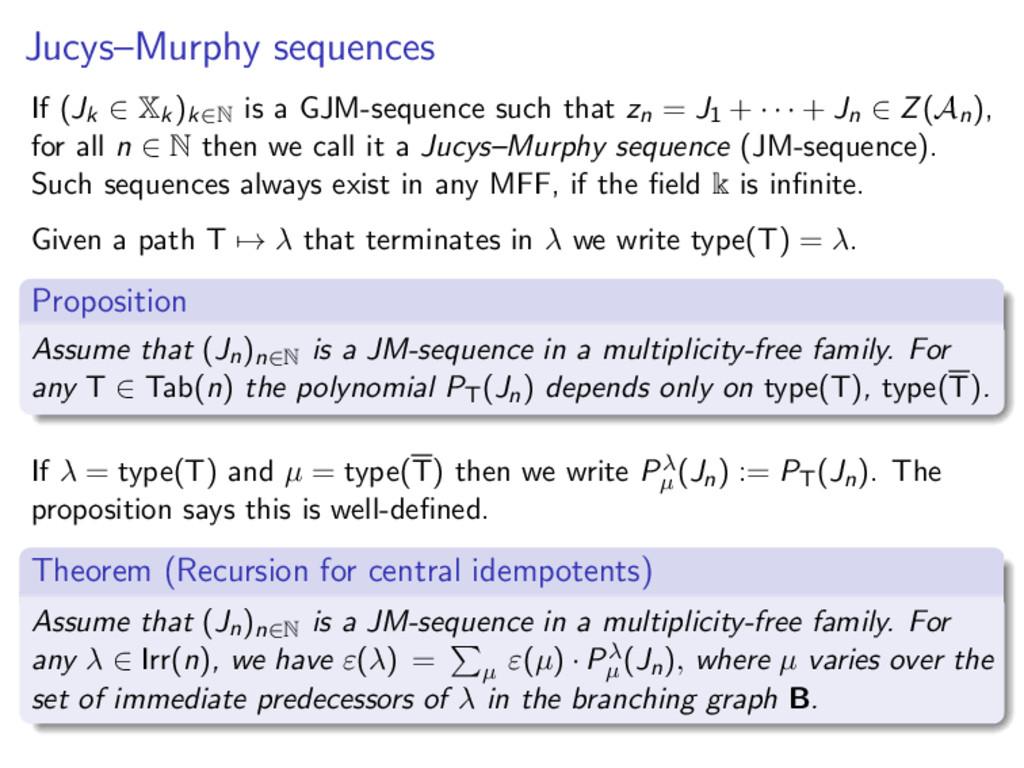 Jucys–Murphy sequences If (Jk ∈ Xk)k∈N is a GJM...