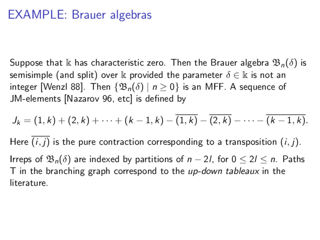 EXAMPLE: Brauer algebras Suppose that k has cha...