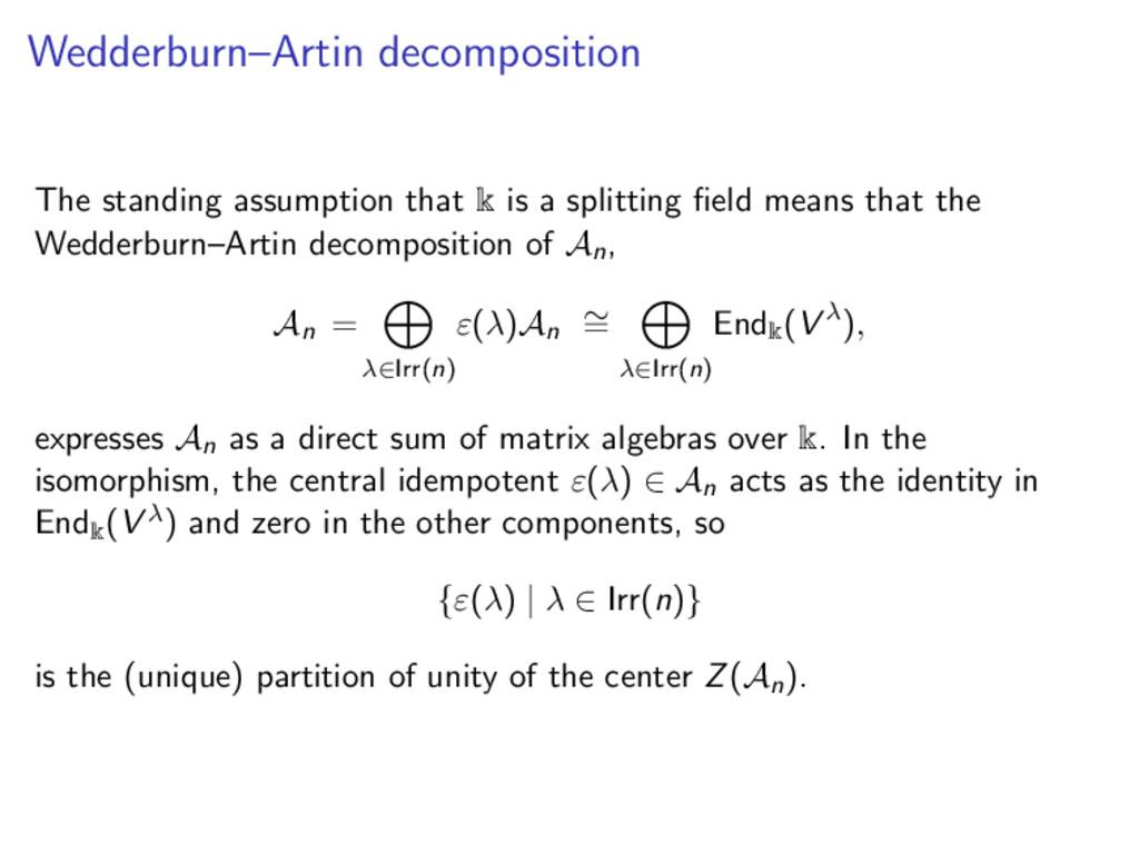 Wedderburn–Artin decomposition The standing ass...