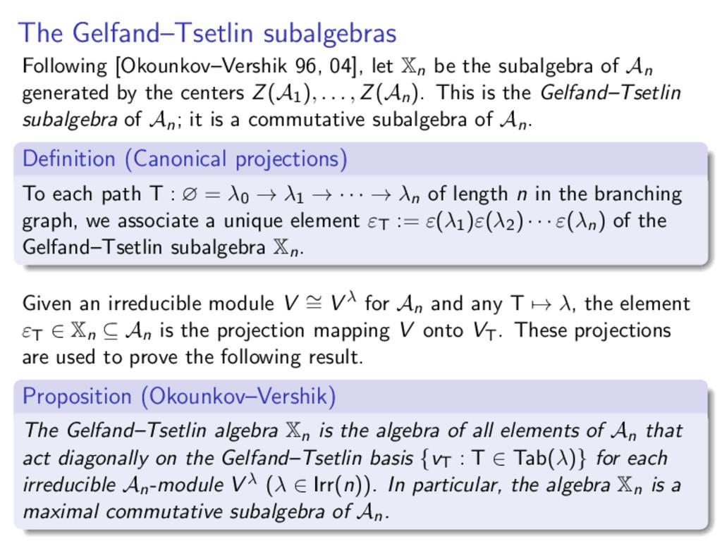 The Gelfand–Tsetlin subalgebras Following [Okou...