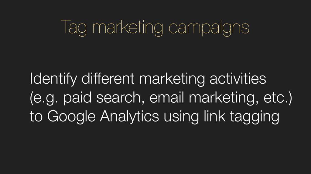 Identify different marketing activities (e.g. p...