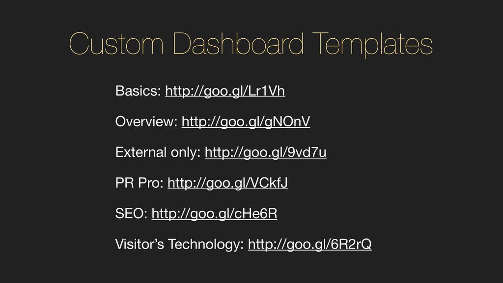 Custom Dashboard Templates Basics: http://goo.g...