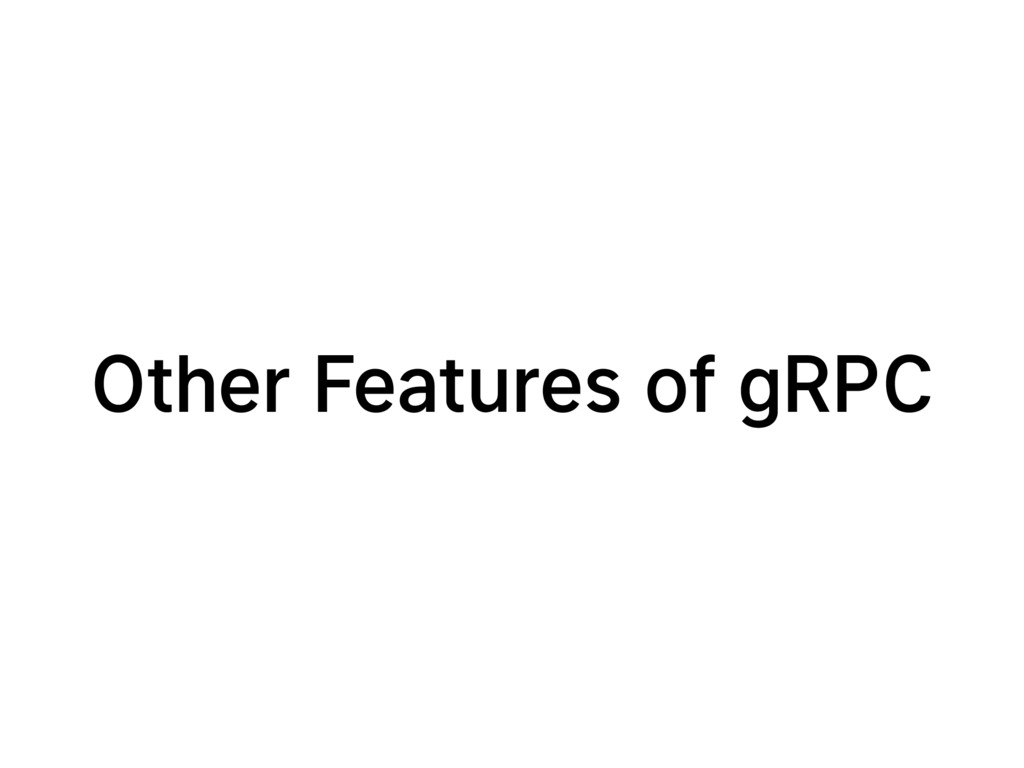 Other Features of gRPC