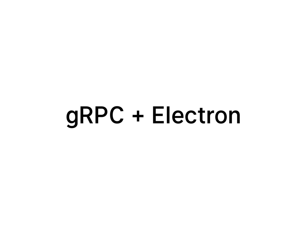 gRPC + Electron