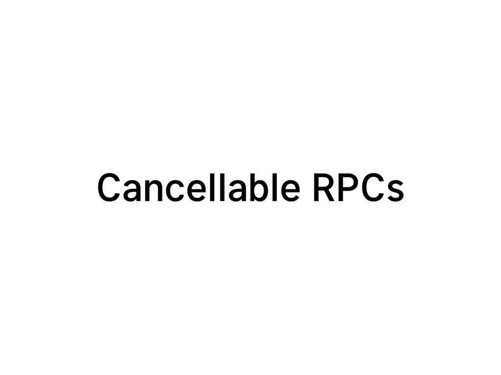 Cancellable RPCs