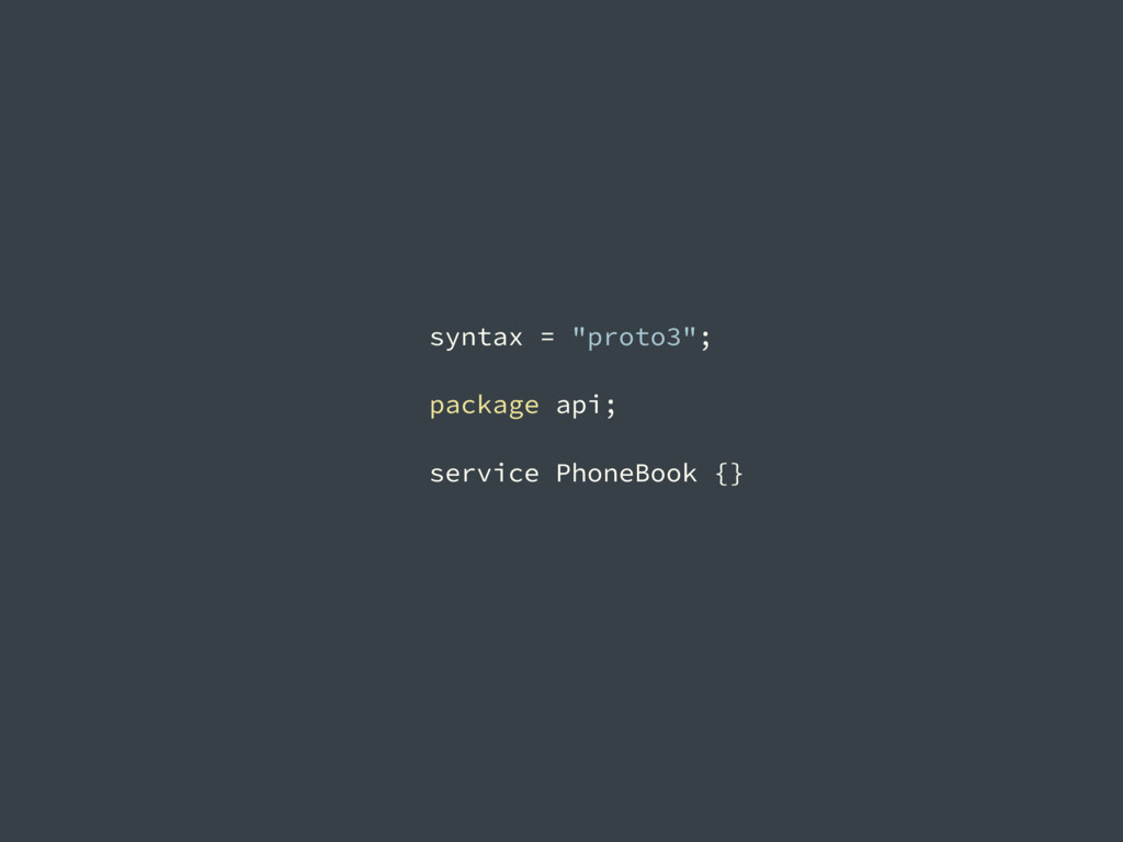 "syntax = ""proto3""; package api; service PhoneBo..."