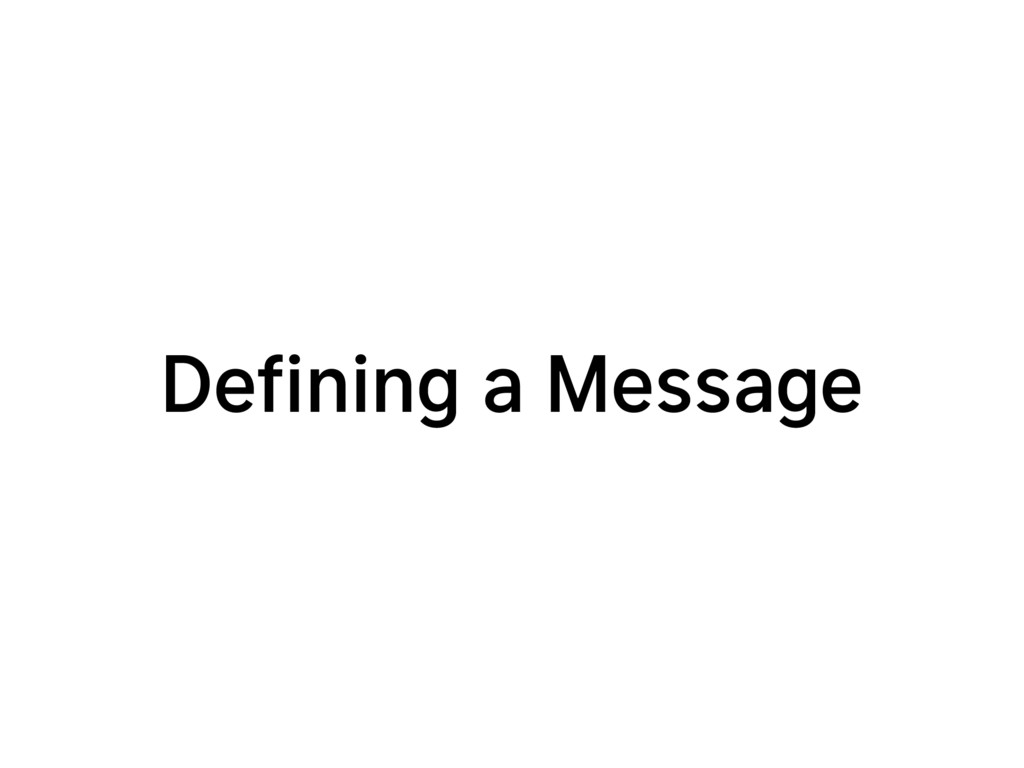 Defining a Message