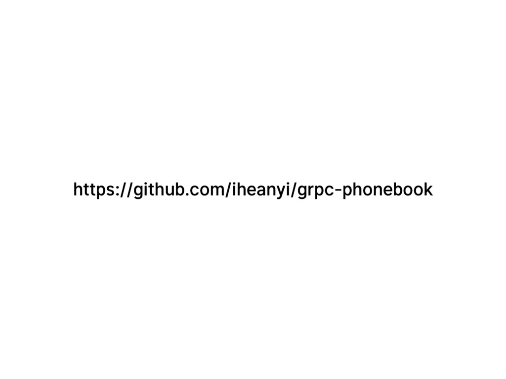 https://github.com/iheanyi/grpc-phonebook