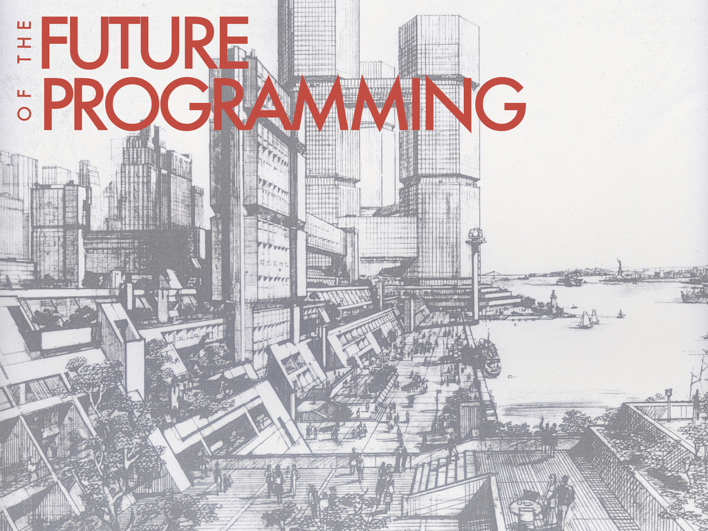 T H E FUTURE PROGRAMMING O F