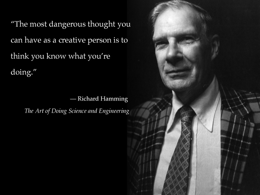 """""""The most dangerous thought you can have as a c..."""