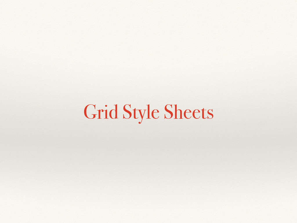 Grid Style Sheets
