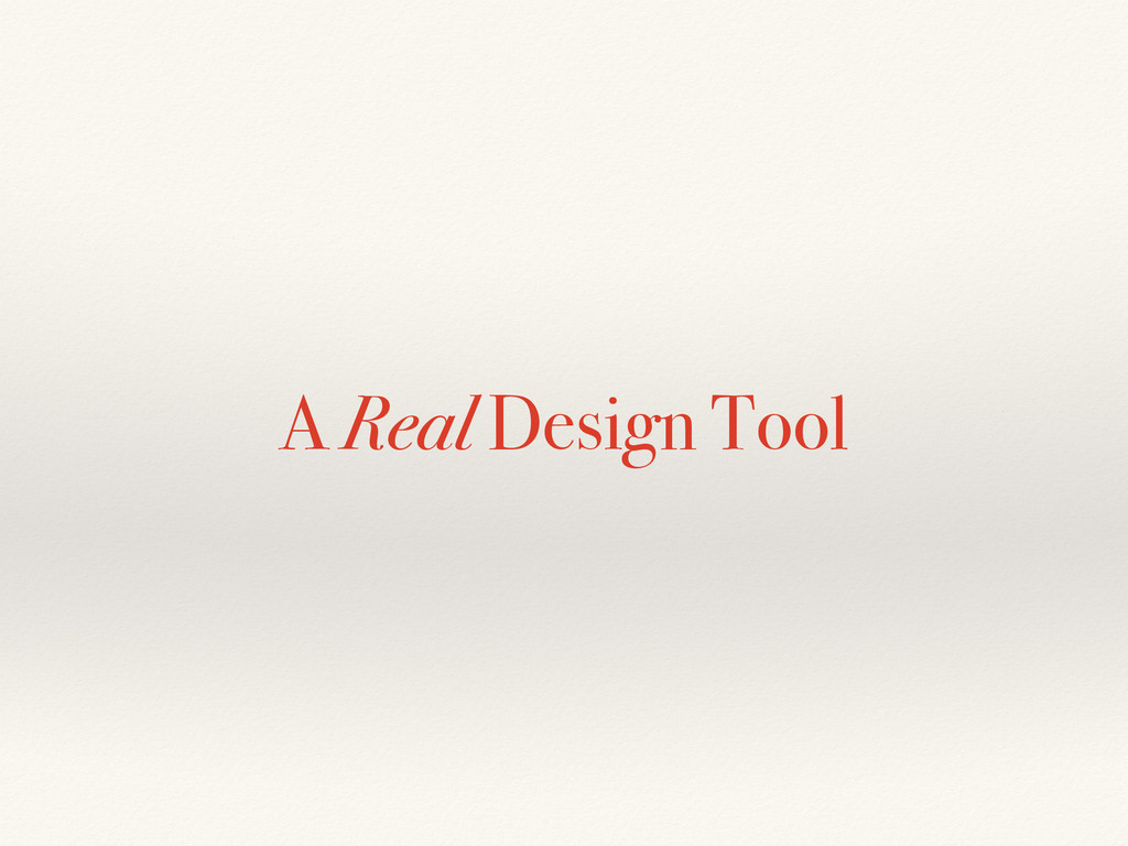 A Real Design Tool