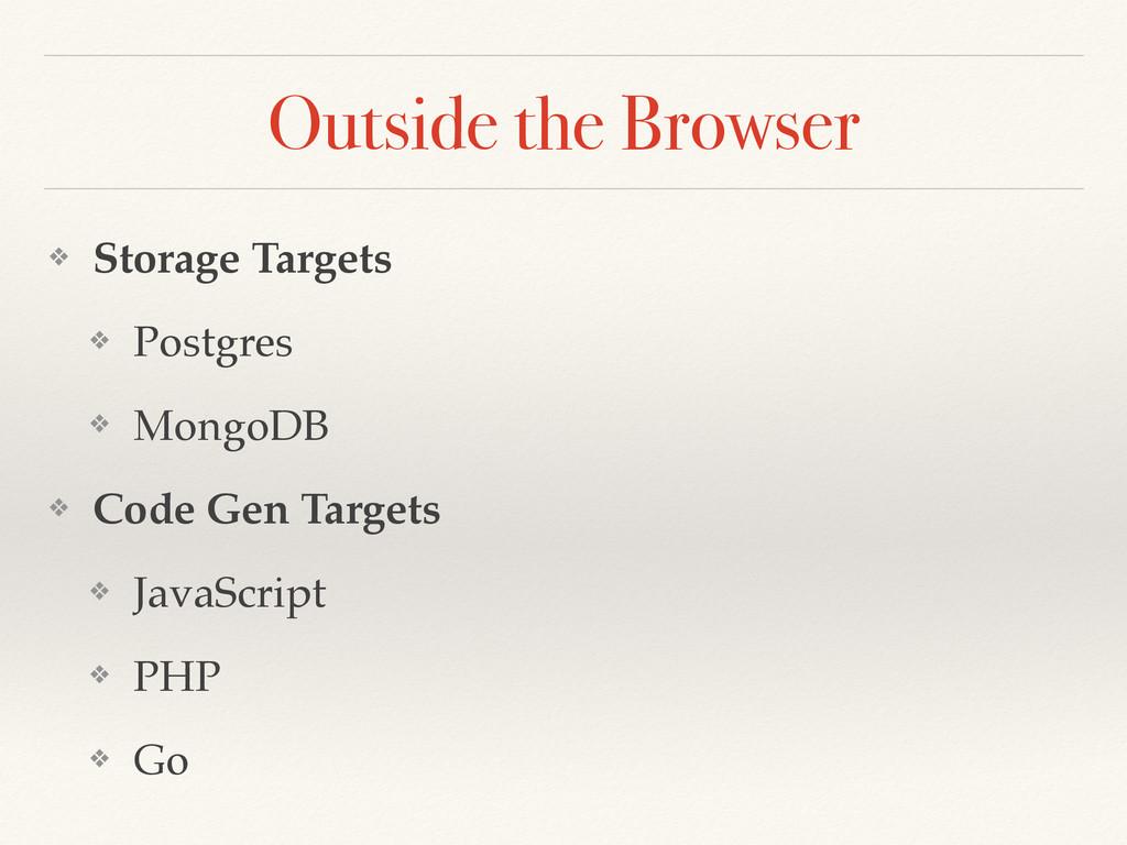 Outside the Browser ❖ Storage Targets ❖ Postgre...
