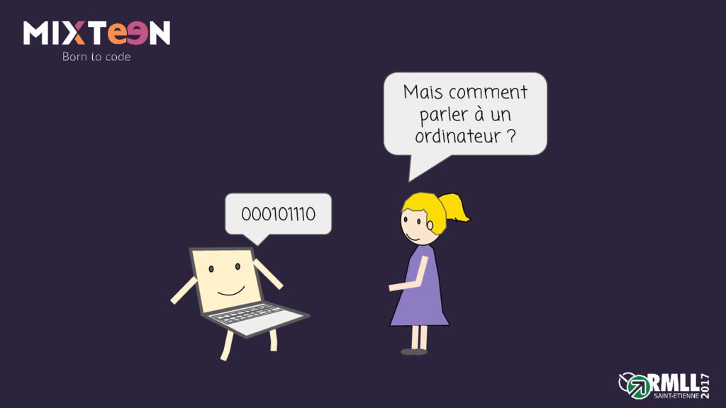000101110 Mais comment parler à un ordinateur ?