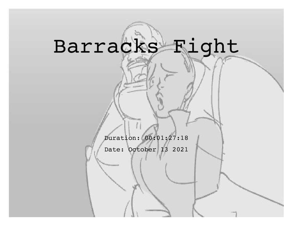 Barracks Fight Duration: 00:01:27:18 Date: Octo...