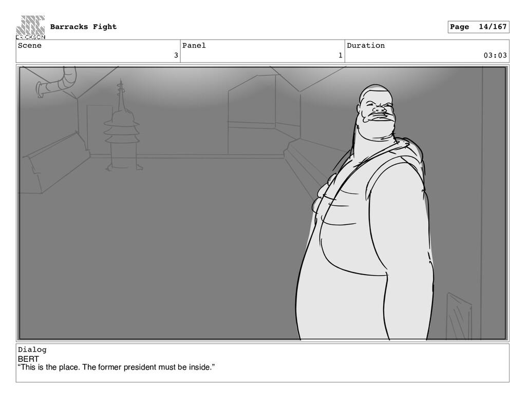 "Scene 3 Panel 1 Duration 03:03 Dialog BERT ""Thi..."