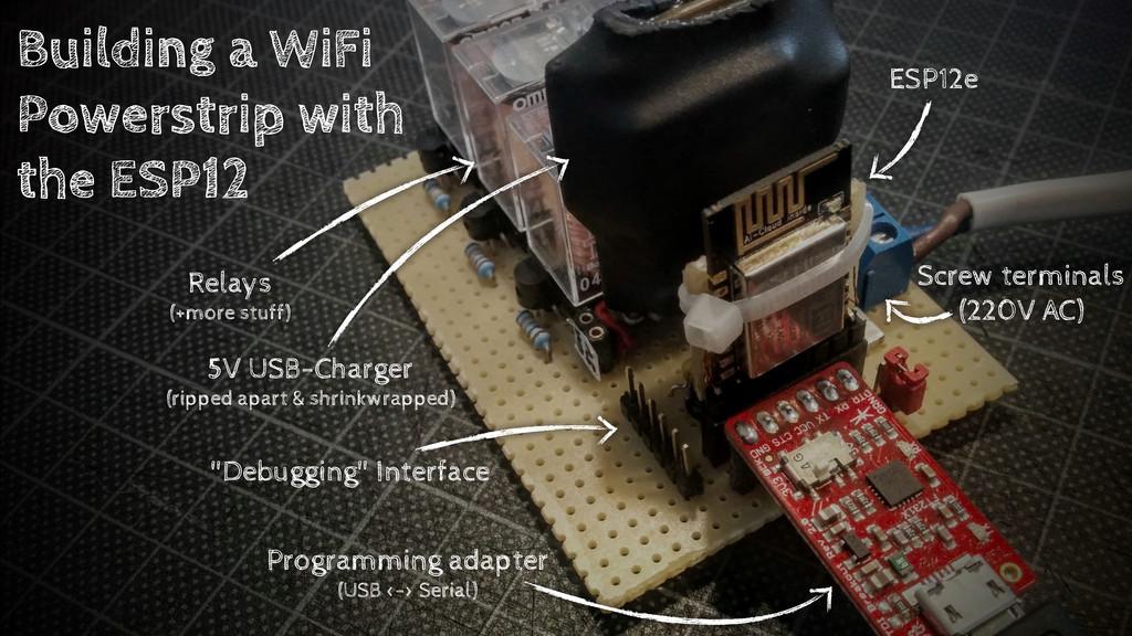 Building a WiFi Powerstrip with the ESP12 ESP12...